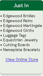 Just In! Edgewood Bridles, Reins, Martingales, Edgewood Girths, Equestrian Jewwelry, Nameplate Bracelets