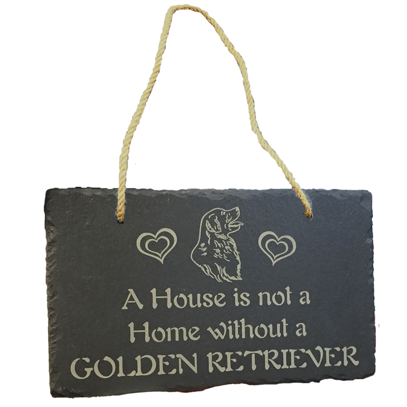 Custom engraved slate sign with a Golden Retriever design, 2 hearts and the words A House is not a Home without a Golden Retriever.