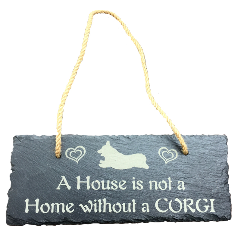 Custom engraved slate sign with a Corgi design, 2 hearts and the words A House is not a Home without a CORGI.